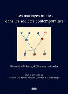 Les mariages mixtes dans les sociétés contemporaines Diversité religieuse, différences nationales