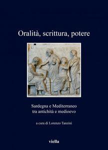 Oralità, scrittura, potere Sardegna e Mediterraneo tra antichità e medioevo