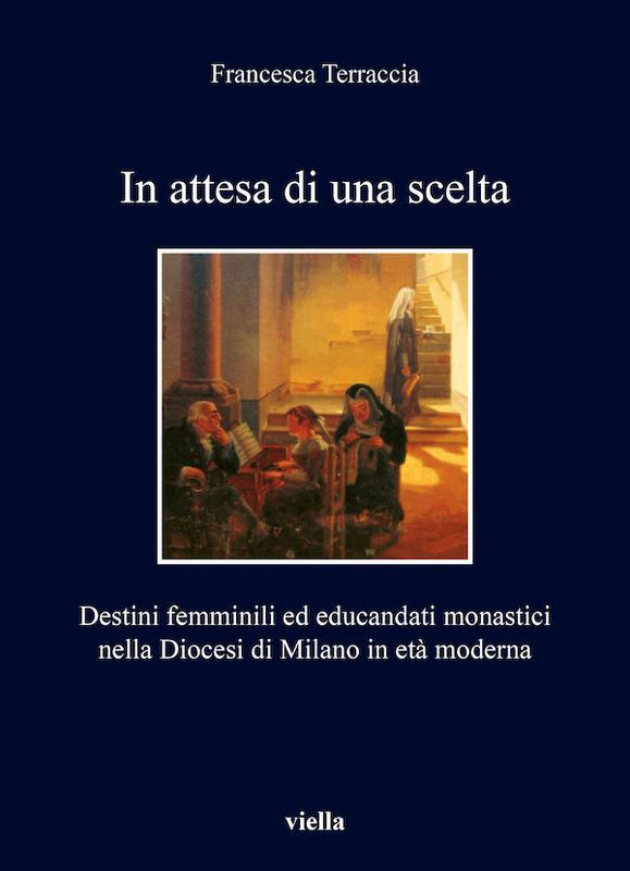 In attesa di una scelta Destini femminili ed educandati monastici nella Diocesi di Milano in età moderna