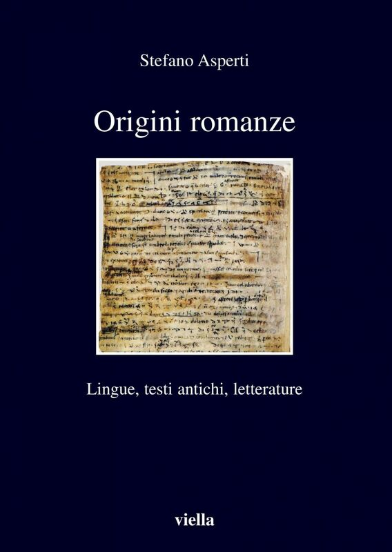 Origini romanze Lingue, testi antichi, letterature