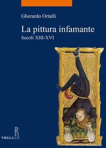 La pittura infamante Secoli XIII-XVI