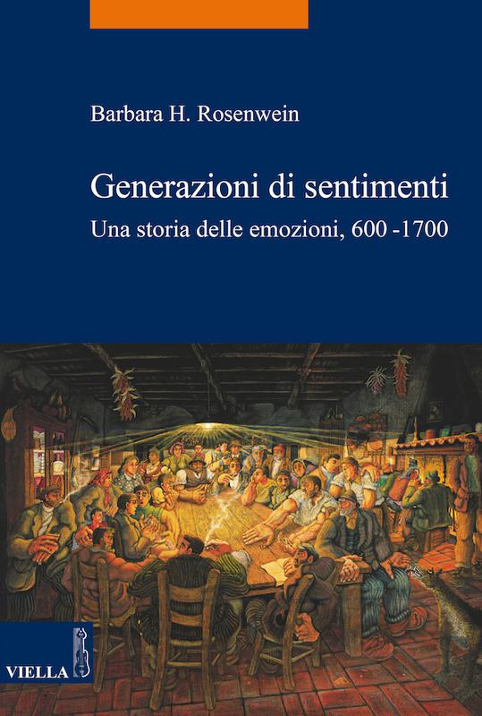 Generazioni di sentimenti Una storia delle emozioni, 600-1700