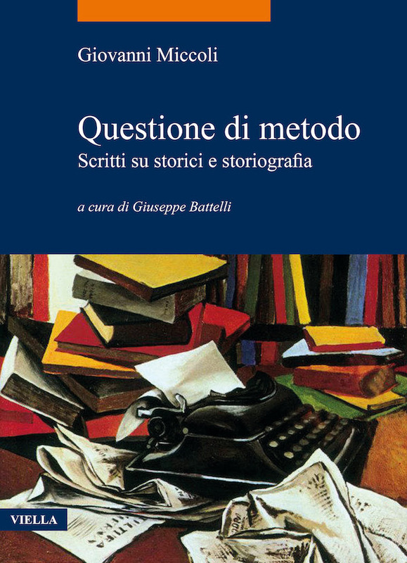Questione di metodo Scritti su storici e storiografia
