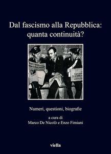 Dal fascismo alla Repubblica: quanta continuità? Numeri, questioni, biografie