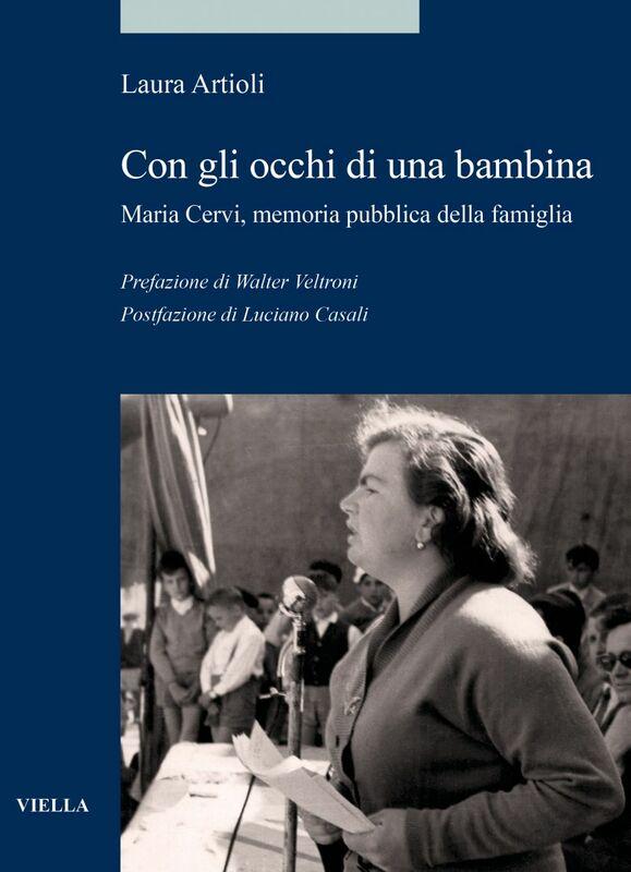 Con gli occhi di una bambina Maria Cervi, memoria pubblica della famiglia