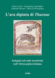 L'ara dipinta di Thaenae Indagini sul culto martiriale nell'Africa paleocristiana