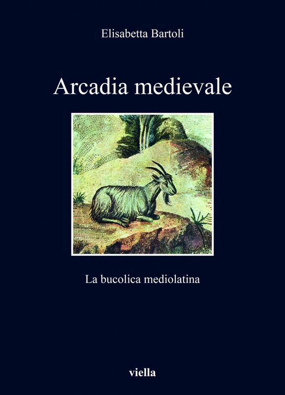 Arcadia medievale La bucolica mediolatina