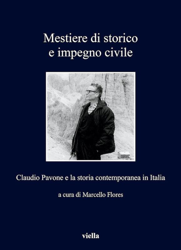 Mestiere di storico e impegno civile Claudio Pavone e la storia contemporanea in Italia