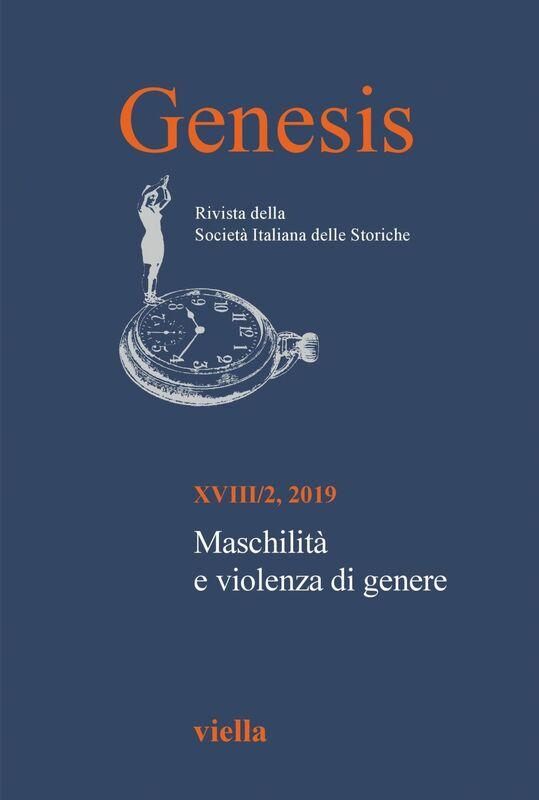 Genesis. Rivista della Società italiana delle storiche (2019) Vol. 18/2 Maschilità e violenza di genere