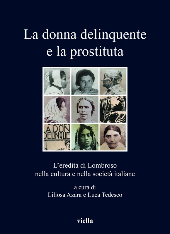 La donna delinquente e la prostituta L'eredità di Lombroso nella cultura e nella società italiane