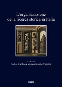 L'organizzazione della ricerca storica in Italia Nell'ottantesimo anniversario della Giunta centrale per gli studi storici