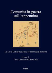 Comunità in guerra sull'Appennino La Linea Gotica tra storia e politiche della memoria