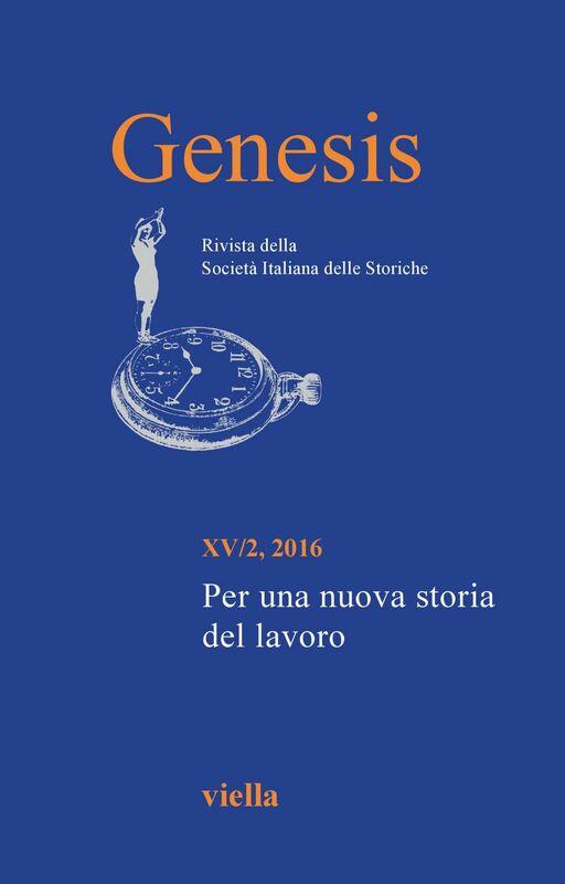 Genesis. Rivista della Società italiana delle storiche (2016) Vol. 15/2. Per una nuova storia del lavoro