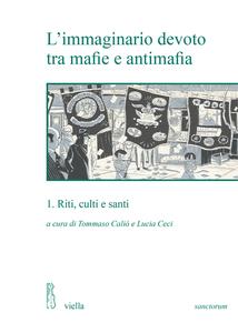 L'immaginario devoto tra mafie e antimafia 1 Riti, culti e santi