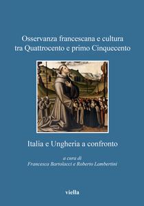 Osservanza francescana e cultura tra Quattrocento e primo Cinquecento: Italia e Ungheria a confronto