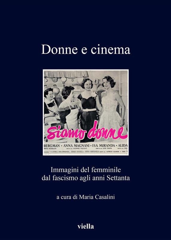 Donne e cinema Immagini del femminile dal fascismo agli anni Settanta