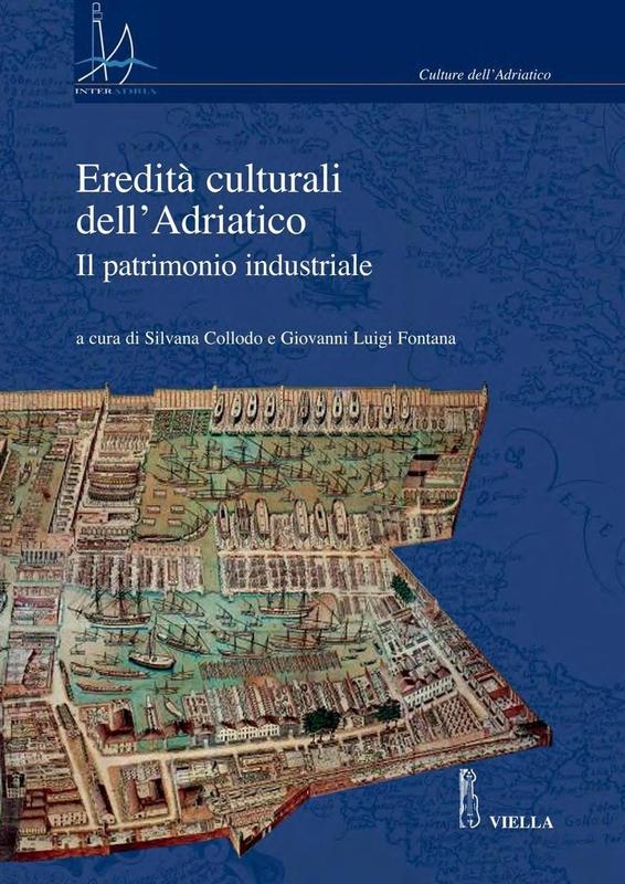 Eredità culturali dell'Adriatico Il patrimonio industriale