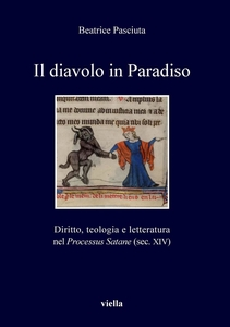 Il diavolo in Paradiso Diritto, teologia e letteratura nel Processus Satane (sec. XIV)