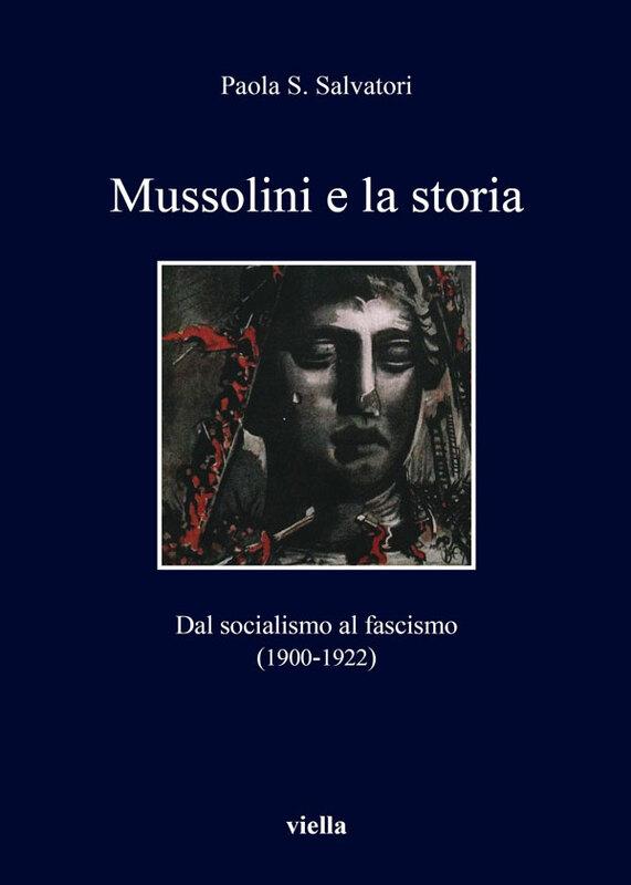 Mussolini e la storia Dal socialismo al fascismo (1900-1922)