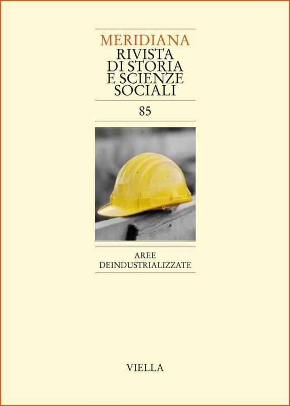 Meridiana. 85, 2016. Aree deindustrializzate