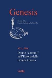 """Genesis. Rivista della Società italiana delle storiche (2016) Vol. 15/1 Donne """"comuni"""" nell'Europa della Grande Guerra"""