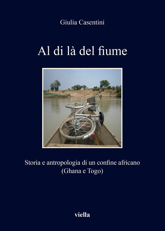 Al di là del fiume Storia e antropologia di un confine africano  (Ghana e Togo)