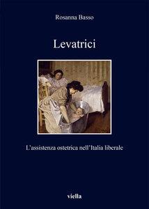 Levatrici L'assistenza ostetrica nell'Italia liberale