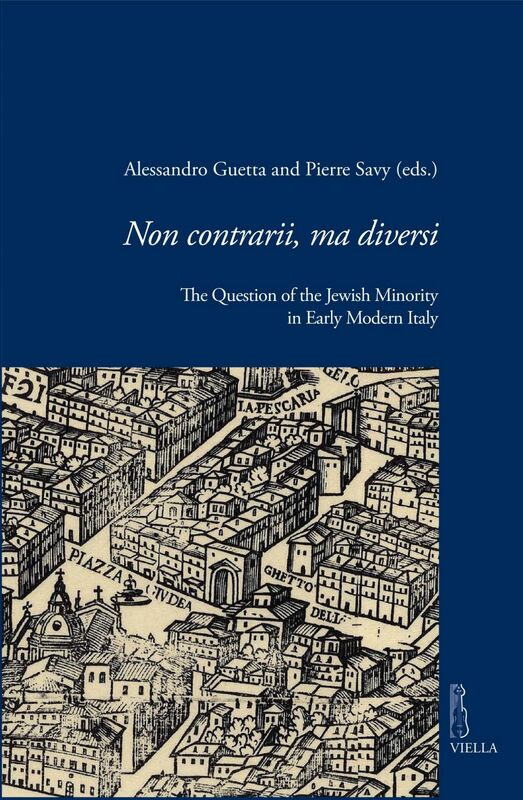 Non contrarii, ma diversi The Question of the Jewish Minority in Early Modern Italy