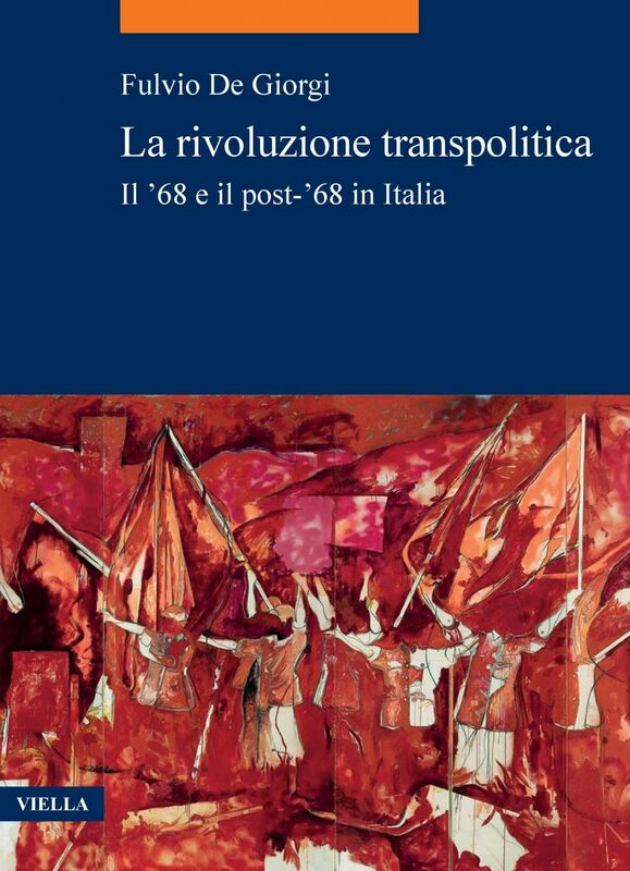 La rivoluzione transpolitica Il '68 e il post-'68 in Italia
