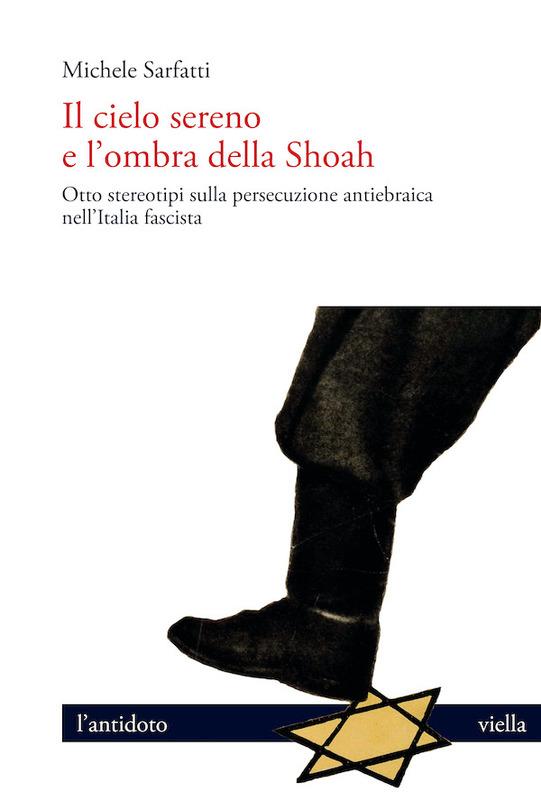 Il cielo sereno e l'ombra della Shoah Otto stereotipi sulla persecuzione antiebraica nell'Italia fascista