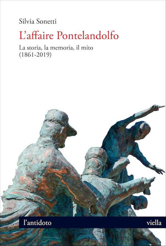 L'affaire Pontelandolfo La storia, la memoria, il mito (1861-2019)
