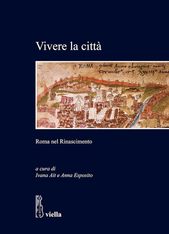 Vivere la città Roma nel Rinascimento