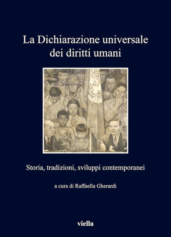 La Dichiarazione universale dei diritti umani Storia, tradizioni, sviluppi contemporanei
