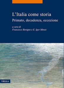 L'Italia come storia Primato, decadenza, eccezione