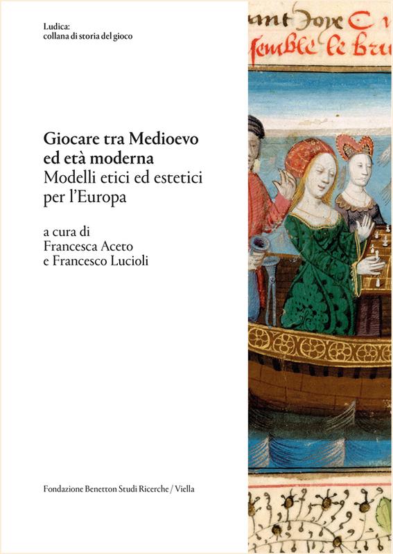 Giocare tra Medioevo ed età moderna Modelli etici ed estetici per l'Europa
