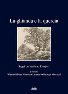 La ghianda e la quercia Saggi per Adriano Prosperi