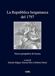 La Repubblica bergamasca del 1797 Nuove prospettive di ricerca