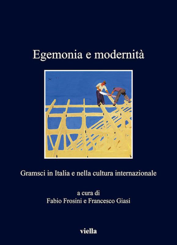 Egemonia e modernità Gramsci in Italia e nella cultura internazionale