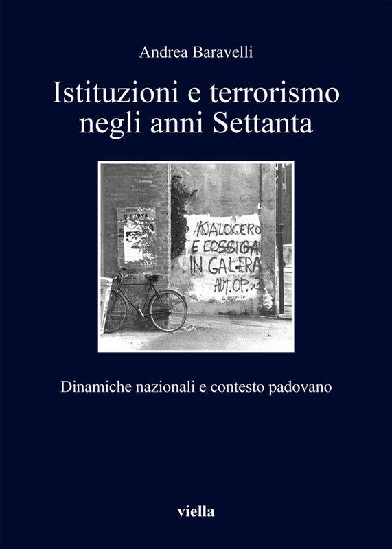 Istituzioni e terrorismo negli anni Settanta Dinamiche nazionali e contesto padovano