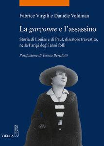La garçonne e l'assassino Storia di Louise e di Paul, disertore travestito, nella Parigi degli anni folli