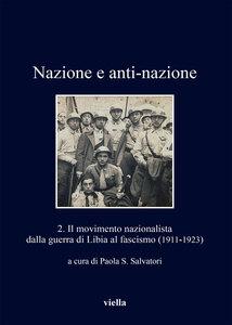 Nazione e anti-nazione 2. Il movimento nazionalista dalla guerra di Libia al fascismo (1911-1923)