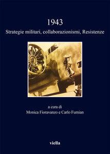 1943. Strategie militari, collaborazionismi, Resistenze