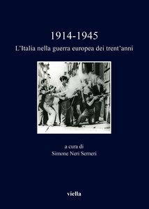 1914-1945. L'Italia nella guerra europea dei trent'anni