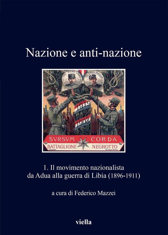Nazione e anti-nazione 1. Il movimento nazionalista da Adua alla guerra di Libia (1896-1911)