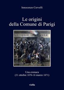 Le origini della Comune di Parigi Una cronaca (31 ottobre 1870-18 marzo 1871)