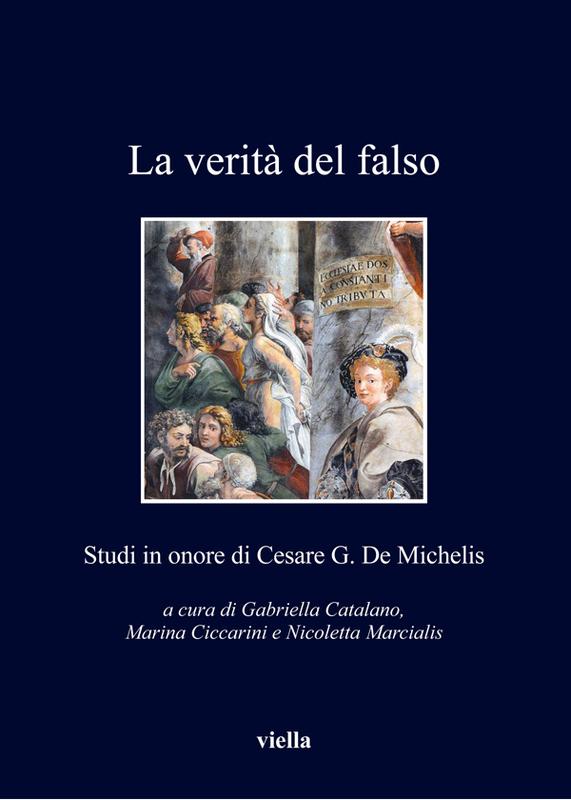 La verità del falso Studi in onore di Cesare G. De Michelis
