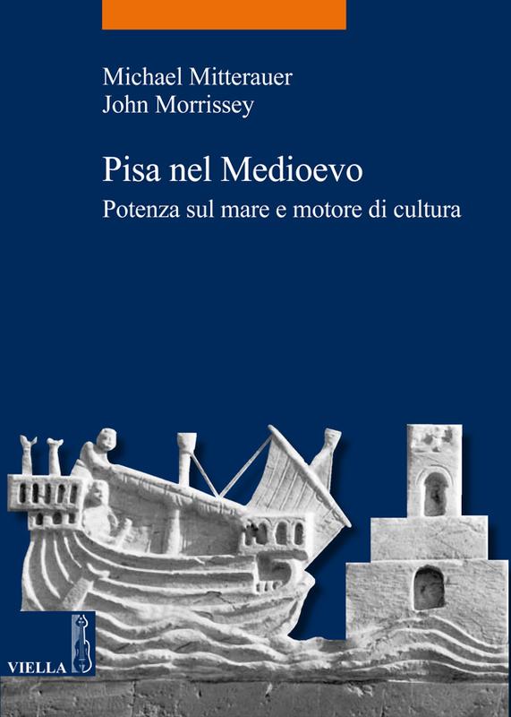 Pisa nel medioevo Potenza sul mare e motore di cultura