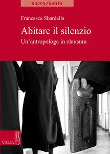 Abitare il silenzio Un'antropologa in clausura