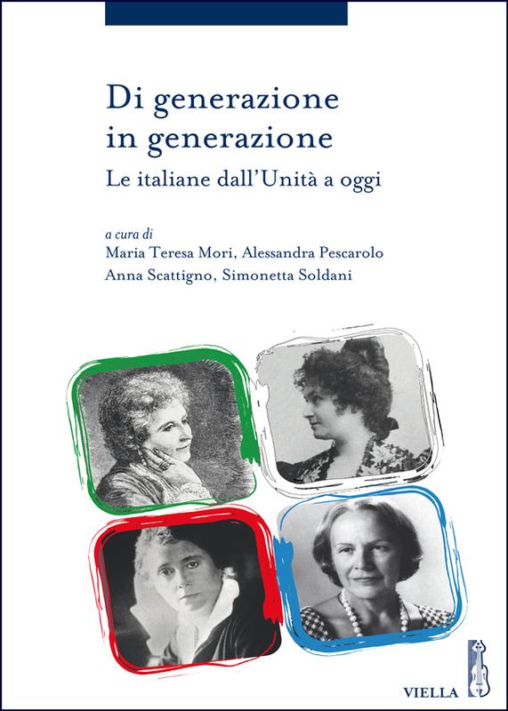 Di generazione in generazione Le italiane dall'Unità a oggi