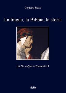 La lingua, la Bibbia, la storia Su De vulgari eloquentia I